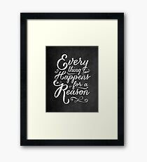 Everything Happens for a Reason Framed Print