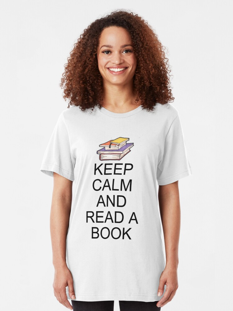 Alternate view of Keep Calm and Read A Book Slim Fit T-Shirt