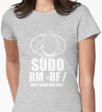 sudo rm -rf Tux Linux Funny Coding Drink And Root Women's Fitted T-Shirt