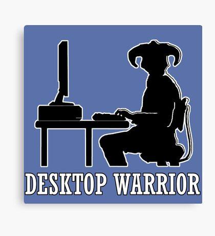 Desktop Warrior Canvas Print