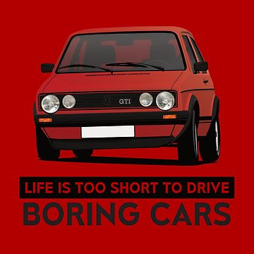 Life is too short to drive boring cars - Golf GTI Mk1 by knappidesign