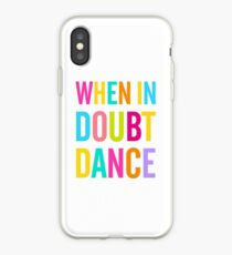 When In Doubt Dance! iPhone Case