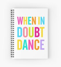 When In Doubt Dance! Spiral Notebook