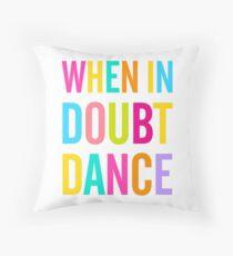 Wenn im Zweifel Tanz! Dekokissen
