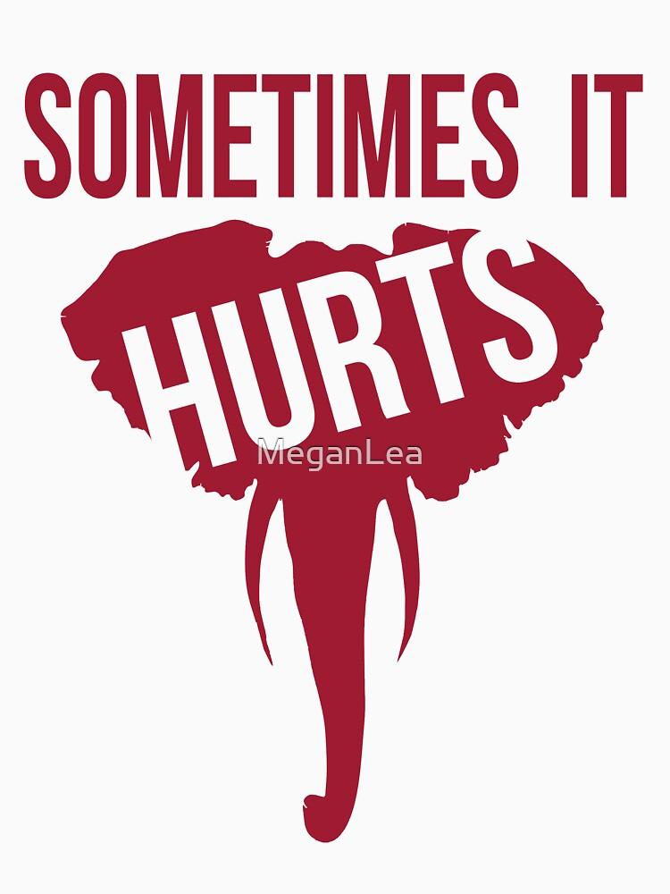 Sometimes it Hurts - Alabama Football by MeganLea