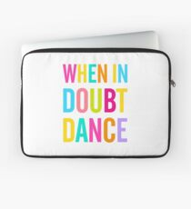 When In Doubt Dance! Laptop Sleeve