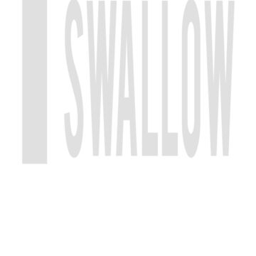 I Swallow | Funny White Elephant Gift T Shirt by ahahatees
