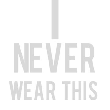 I Never Wear This | Funny White Elephant Gift T Shirt by ahahatees