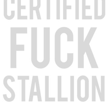 Certified Fuck Stallion | Funny White Elephant Gift T Shirt by ahahatees