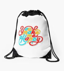 You Make Me Happy Drawstring Bag