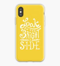 Look On The Bright Side iPhone Case