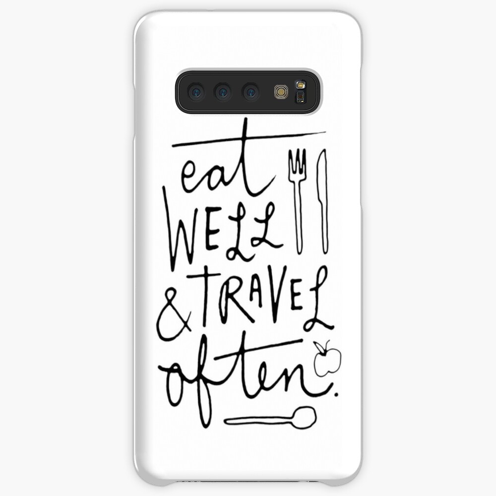 Eat Well & Travel Often Case & Skin for Samsung Galaxy