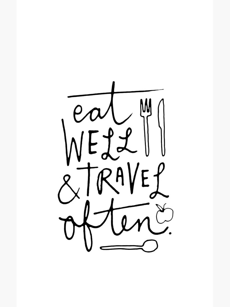 Eat Well & Travel Often by TheLoveShop