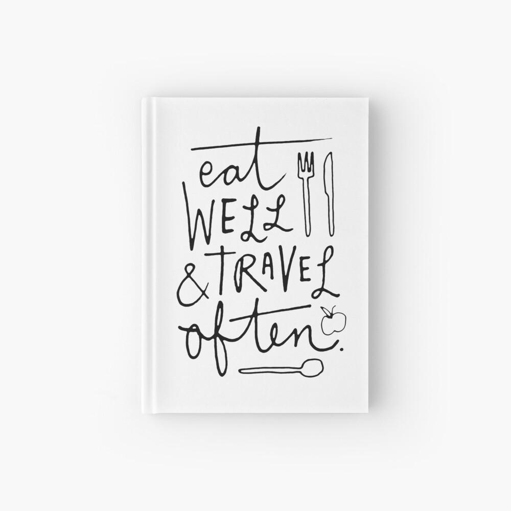 Eat Well & Travel Often Hardcover Journal