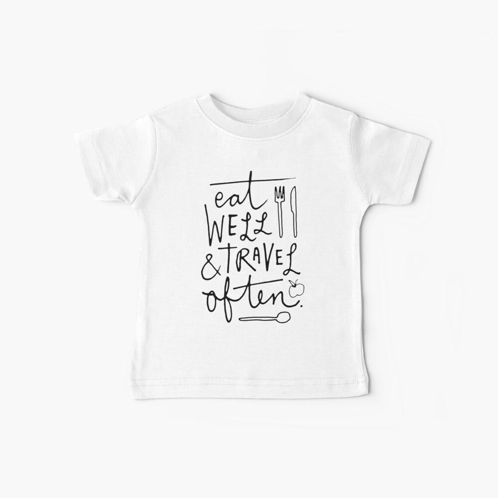 Eat Well & Travel Often Baby T-Shirt