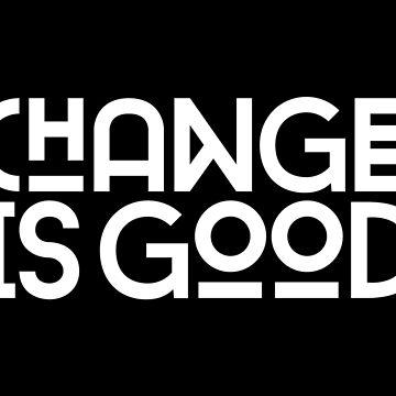 Veränderung ist gut. von TheLoveShop