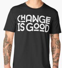 Camiseta premium para hombre El cambio es bueno.