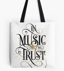 In Music We Trust {Distressed Version} Tote Bag