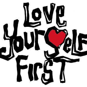 Love Yourself First (Black on white) by Romaris92