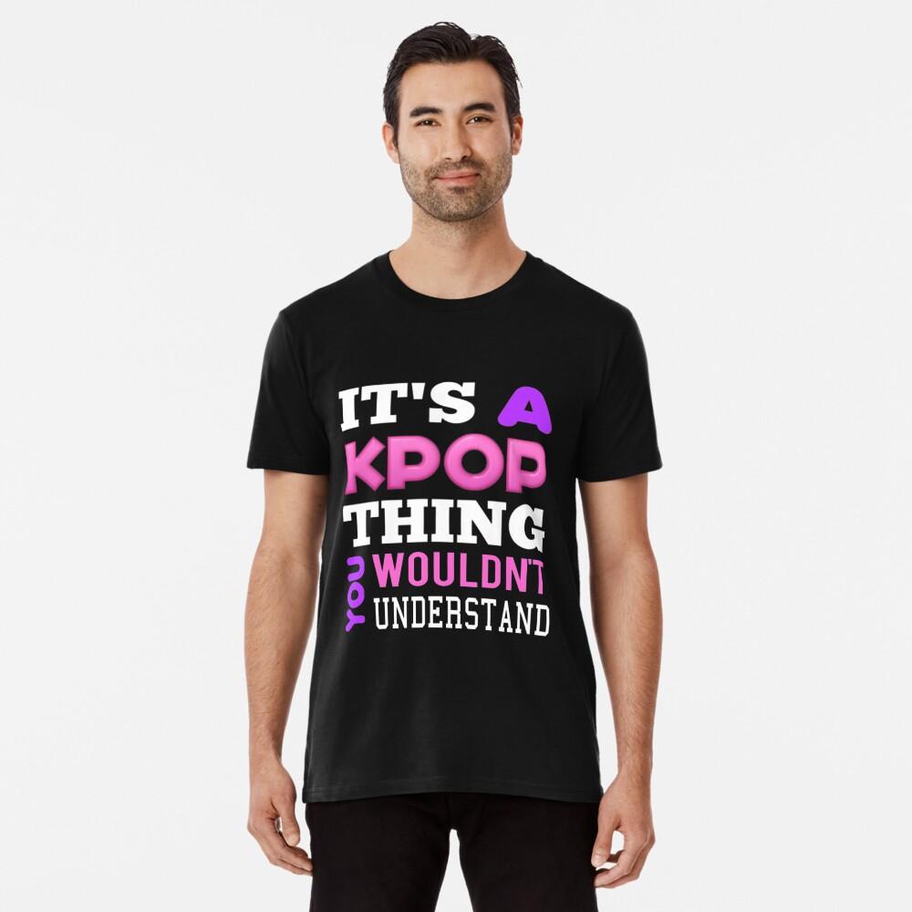 Ein KPOP THING - SCHWARZ Premium T-Shirt