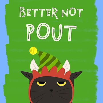 Angry Black Cat Christmas Better Not Pout Holidays by TrndSttr