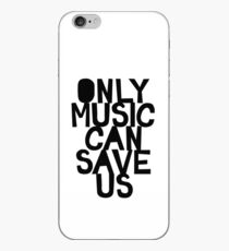 ONLY MUSIC CAN SAVE US! iPhone Case