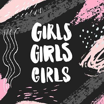 Girls girls girls. Hand lettering inscription by annakutukova