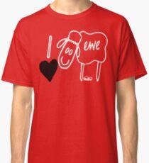 I Love Ewe Classic T-Shirt
