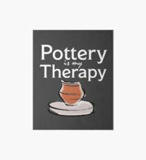 Pottery Funny Design - Pottery Is My Therapy Art Board