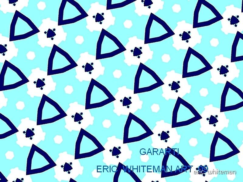 (  GARARTI )  ERIC WHITEMAN  ART   by eric  whiteman