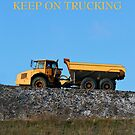 """""""Keep On Trucking""""... by Laurie Minor"""