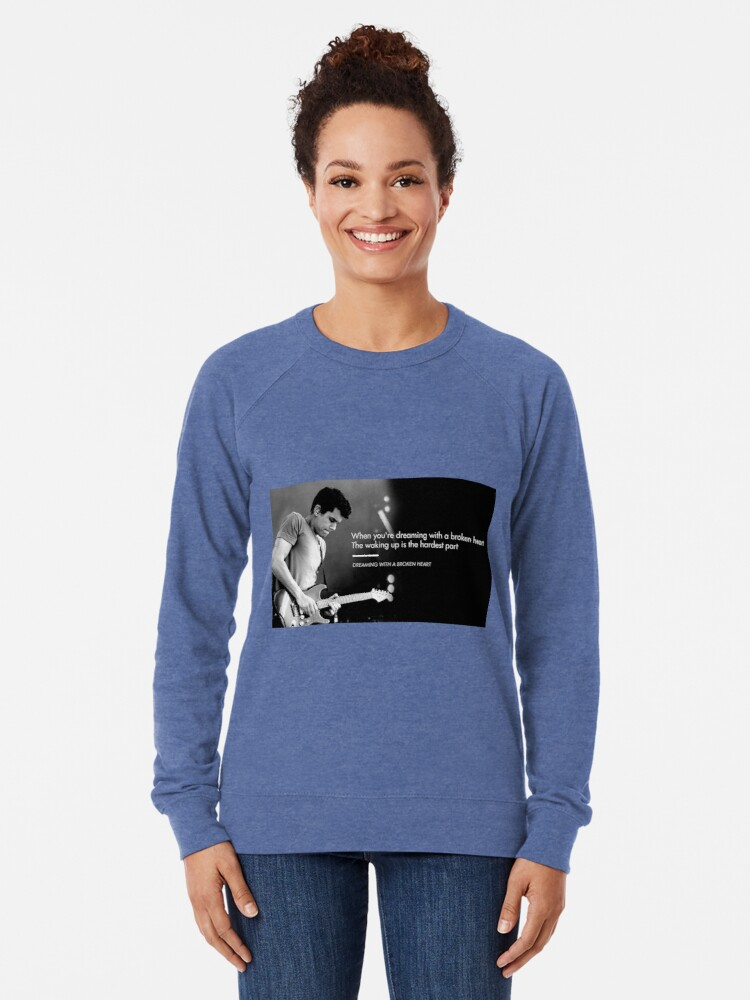 Alternate view of John Mayer, Quotes, Gifts, Presents, Dreaming with a broken heart, Lyrics, Music, Occupations, Colors, Culture, Pop Culture Lightweight Sweatshirt