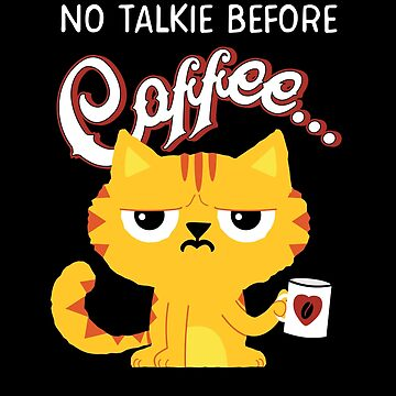 No talkie before Coffee Funny Cat Office Humor T Shirt Gift by Cheesybee