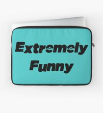 Extremely Funny Laptop Sleeve
