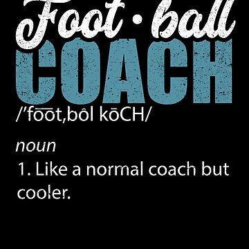 Football Coach Definition Ball Sport Trainer Athlete by kieranight