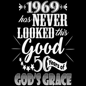 Fifty Years of God's Grace 1969 Birthday by identiti