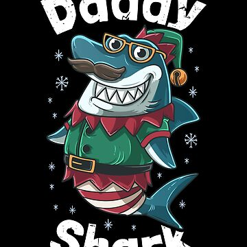 Daddy Shark Christmas by B-Cubed-Shirts