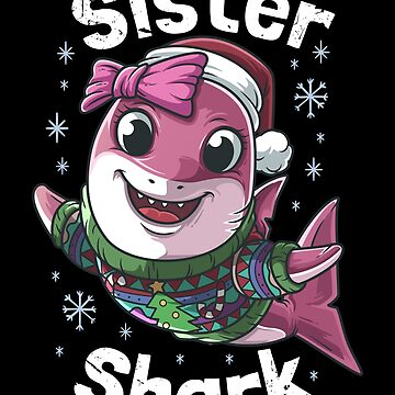 Sister Shark Christmas by B-Cubed-Shirts
