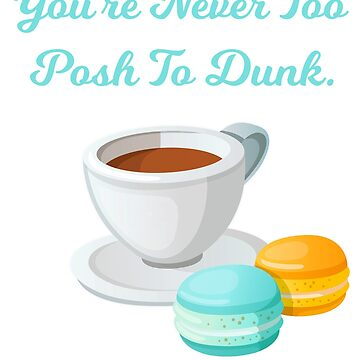 You're Never Too Posh To Dunk by fearcity