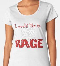 I Would Like To RAGE Women's Premium T-Shirt