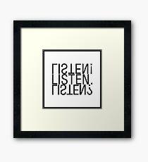 Listen! Listen. Listen? Framed Print