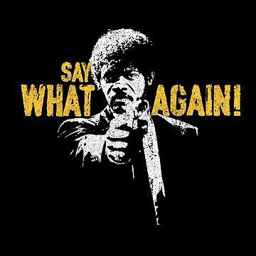 Say What Again! - Jules Winnfield by huckblade