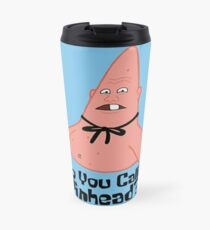 Who You Calling Pinhead? - Spongebob Travel Mug