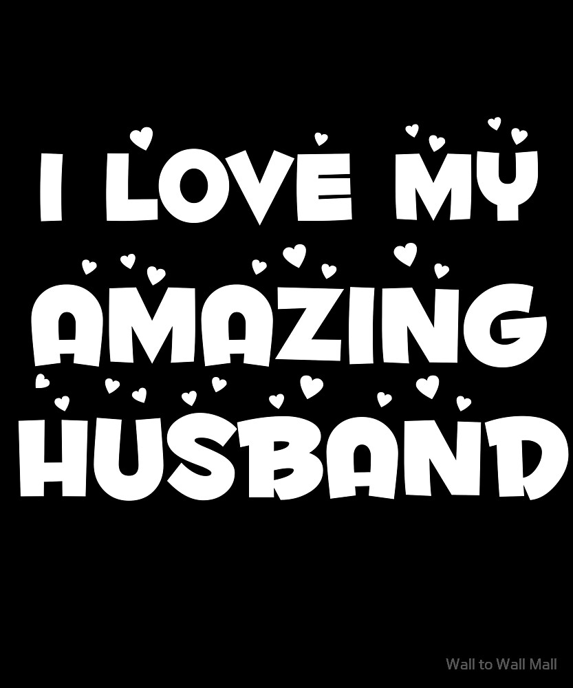 i love my amazing husband funny couples design for wife makes great
