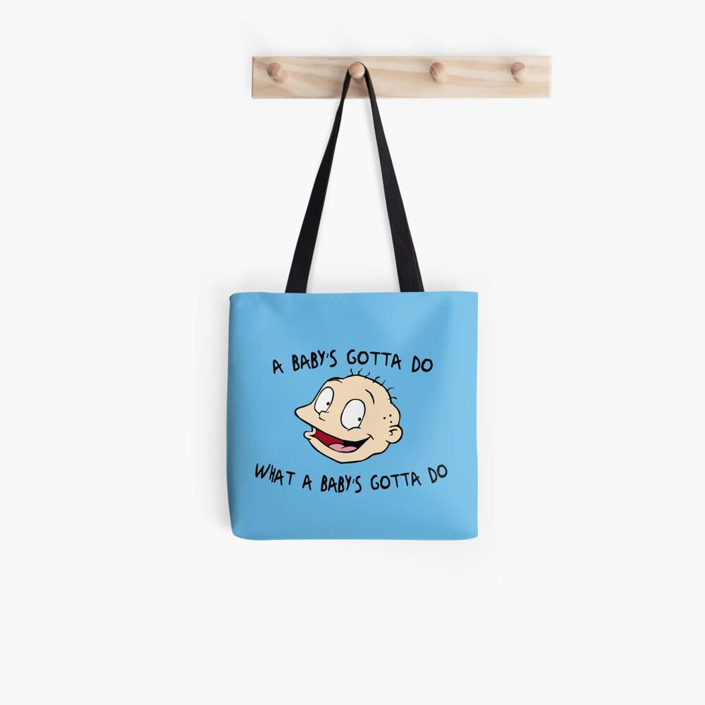 Ein Baby muss tun, was ein Baby tun muss - Rugrats Tote Bag