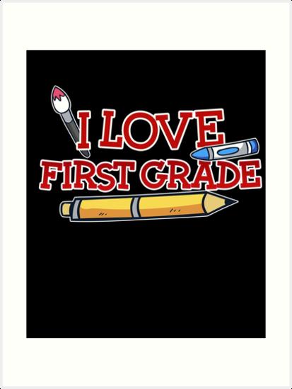 I Love First Grade Design For Kids Or First Grade Teacher Gifts