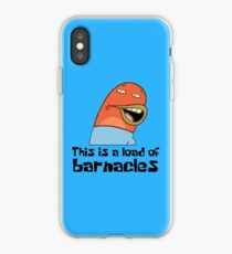 This Is A Load Of Barnacles - Spongebob iPhone Case