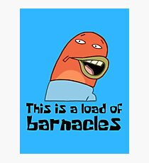 This Is A Load Of Barnacles - Spongebob Photographic Print
