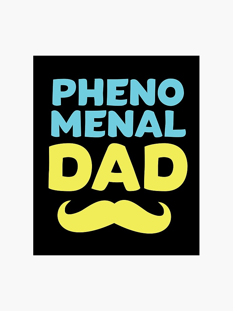 c9a598bc3df Phenomenal Dad Funny Dad Design Great Dad Gift, Husband Gift, or Father's  Day Gift