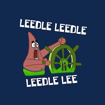 Leedle Leedle Leedle Lee - Spongebob by LagginPotato64